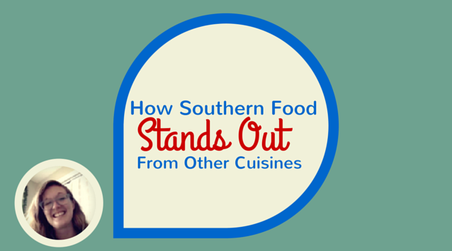 Elena Rosemond-Hoerr of Biscuits and Such on The Dinner Special podcast on How Southern Food Stands Out From Other Cuisines