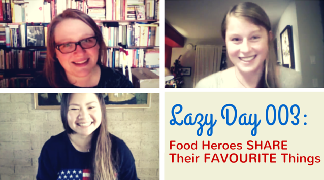 Lazy Day with Marisa McClellan of Food in Jars, Megan Voigt of Hint of Vanilla, and Courtney Chun of Fork to Belly on The Dinner Special podcast talk about their favourite things.