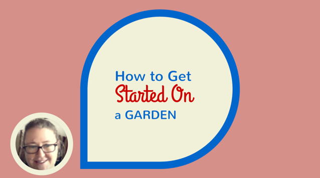 Tara Austen Weaver of Tea and Cookies on The Dinner Special podcast on How to Get Started on a Garden